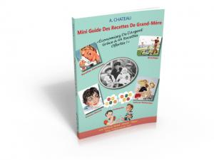 Mini Guide des Recettes de Grand-Mères