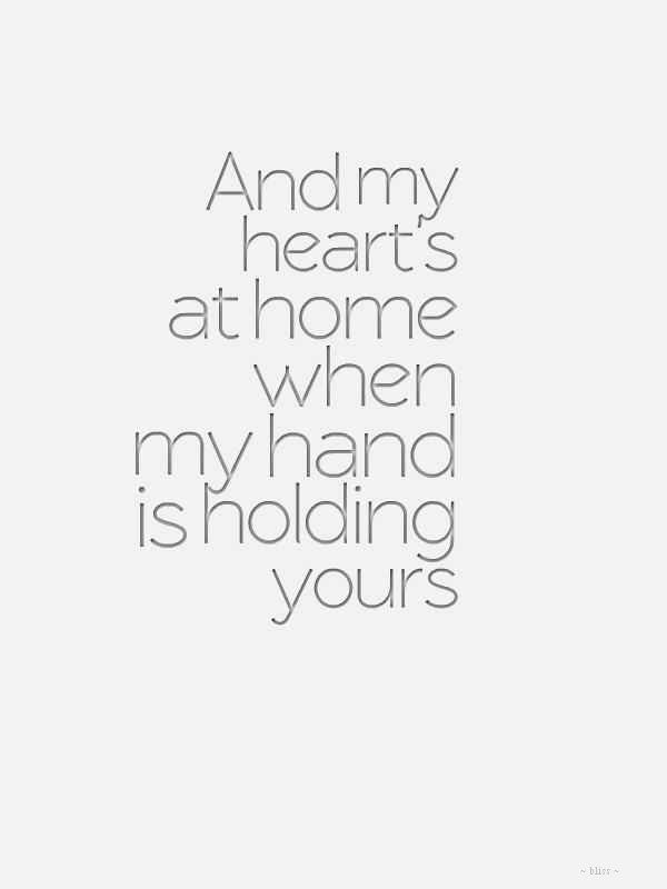 Quotes about Love : And my hear's at home when my hand is