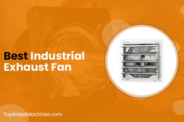 top10 best industrial exhaust fan