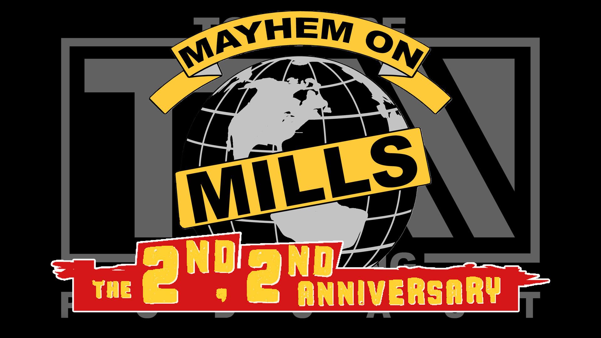 Bonus Episode: Mayhem on Mills 2nd 2nd Anniversary Preview