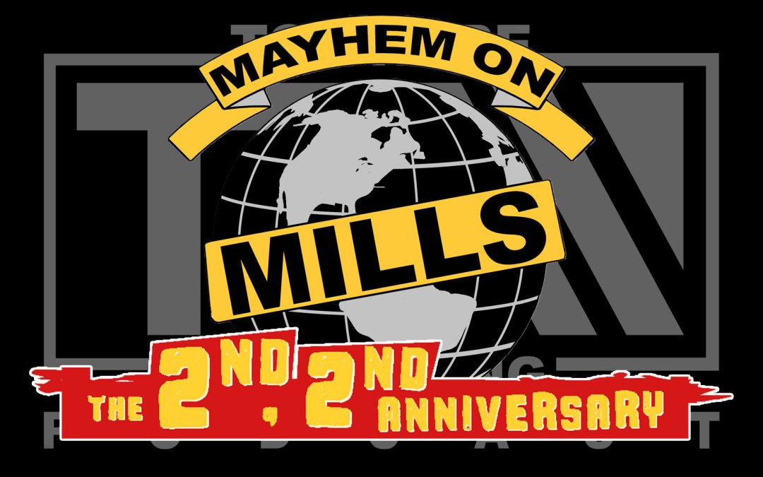 Bonus Episode: Mayhem on Mills 2nd 2nd Anniversary Preview
