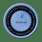 Finalist Medal - Webinar 2014 Top Sales & Marketing Awards