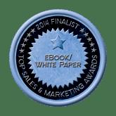 Finalist Medal - eBook/White Paper 2014 Top Sales & Marketing Awards