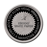 Silver Medal - eBook/White Paper 2014 Top Sales & Marketing Awards