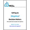New Strategies for Selling to Skeptical Technical Decision Makers - Babetter Ten Haken