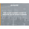 The Sales Leaders' Guide to Greater Sales Effectiveness
