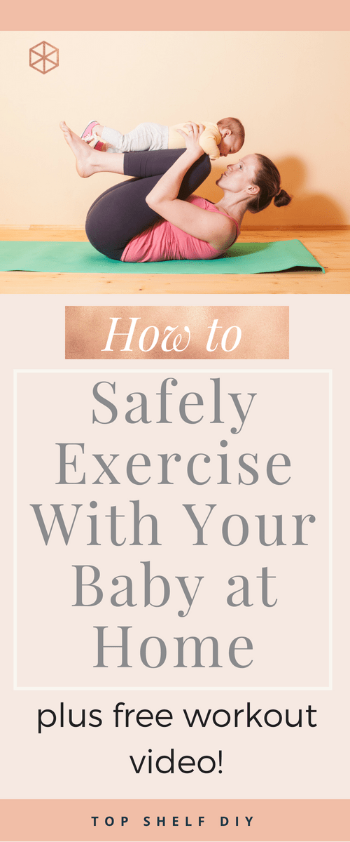 f869adb6aeb7 How to Safely Exercise with Baby at Home - Top Shelf DIY