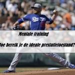 Mentale training – Hoe bereik je de ideale prestatietoestand (IPT) ?