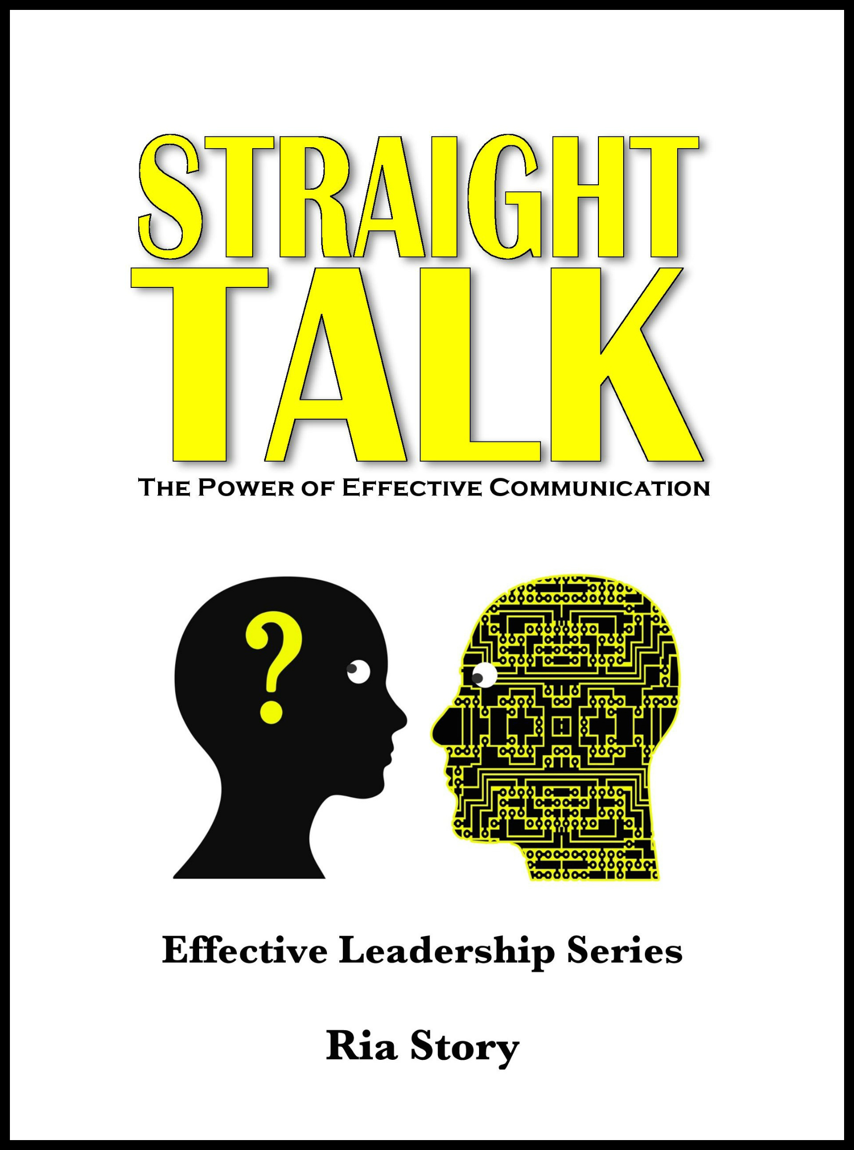Straight Talk: The Power of Effective Communication