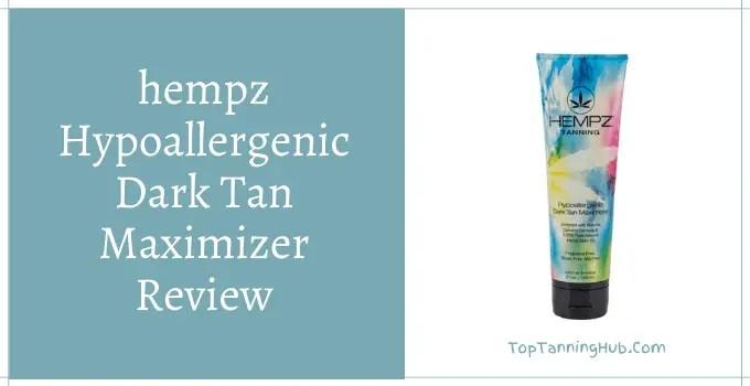 hempz hypoallergenic dark tan maximizer review