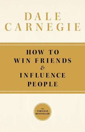 How to win friends and influence people - By Dale Carnegie