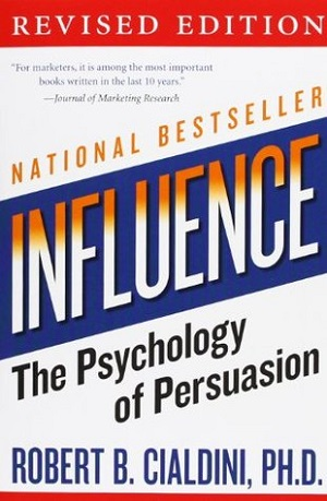 Influence, The Psychology of persuasion - Robert B. Cialdini