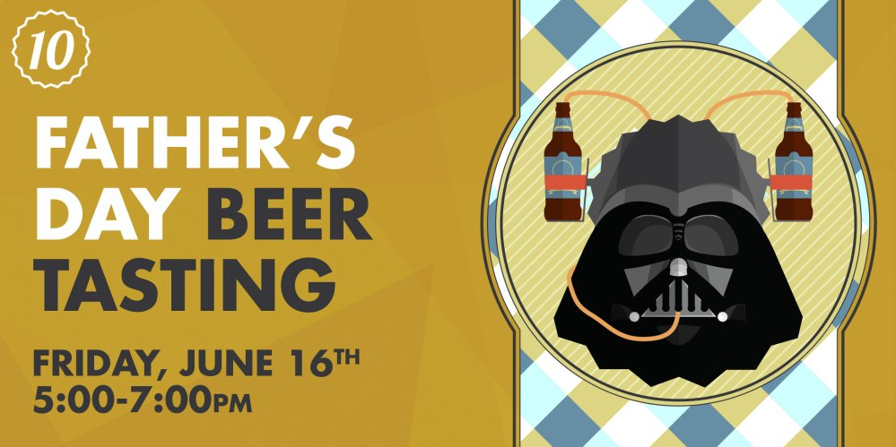 medium resolution of a free craft beer tasting to celebrate your father s love of a good brew even if he is on the darkside treat him to something better than a tie this year