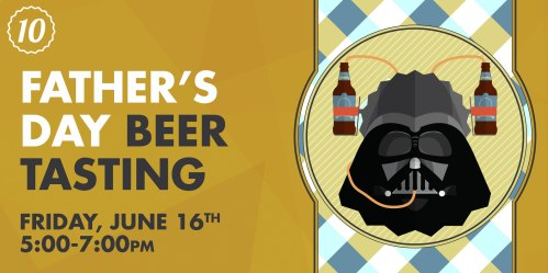 small resolution of a free craft beer tasting to celebrate your father s love of a good brew even if he is on the darkside treat him to something better than a tie this year