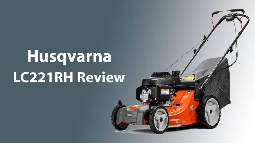 Husqvarna LC221RH Review