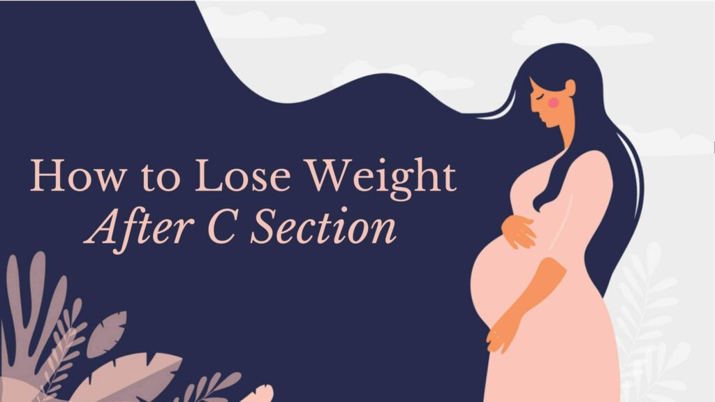 how to lose weight after C section