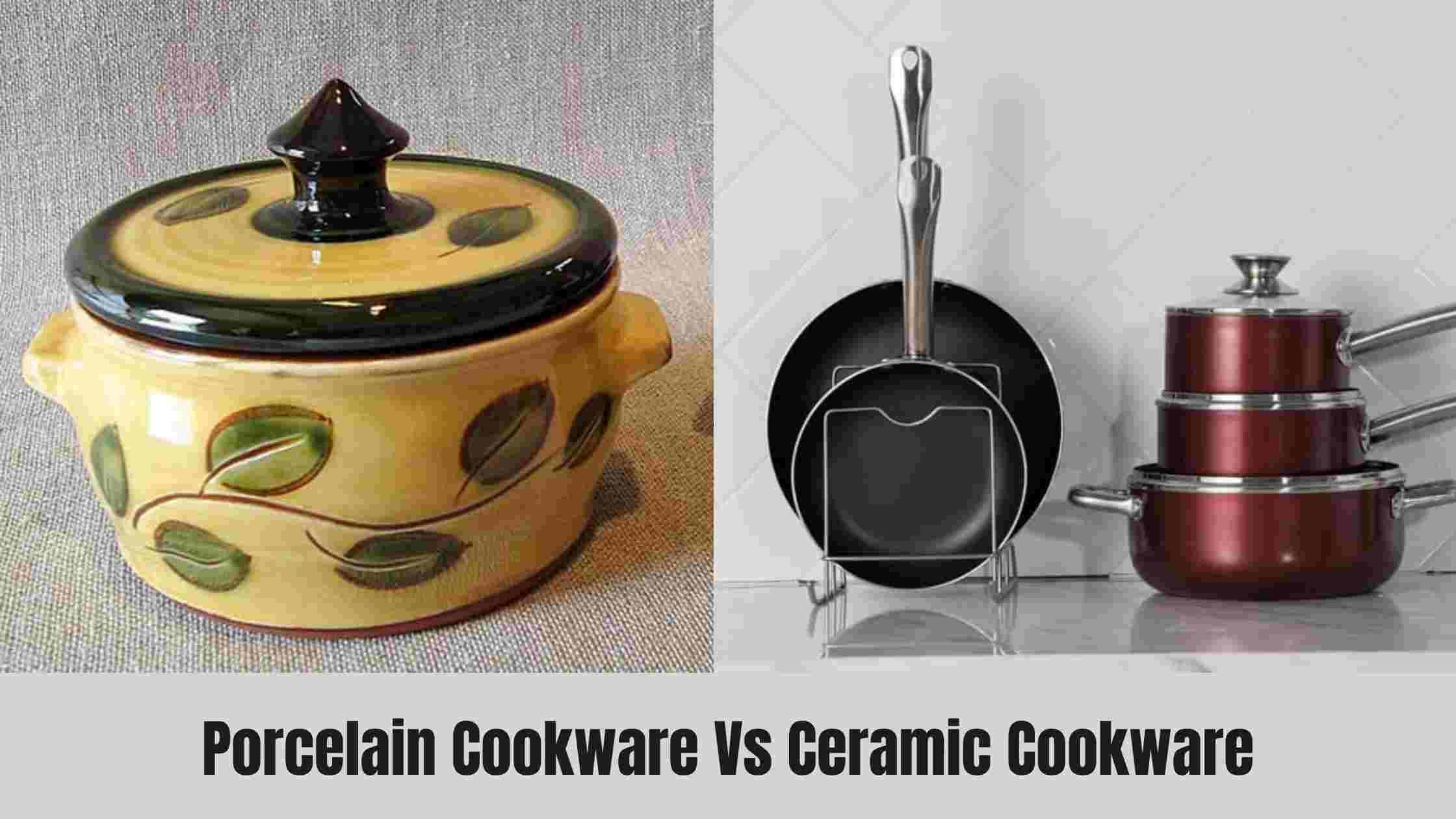 porcelain cookware vs ceramic cookware