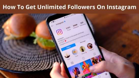 How To Get Unlimited Followers On Instagram