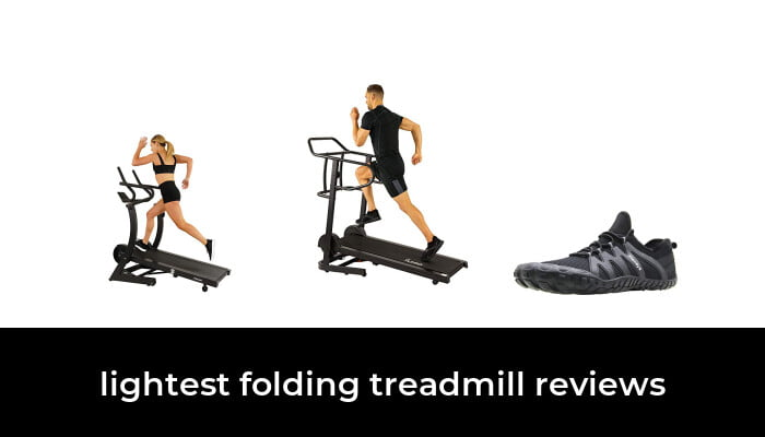 Top 10 Best lightest folding treadmill Our Top Picks 2020