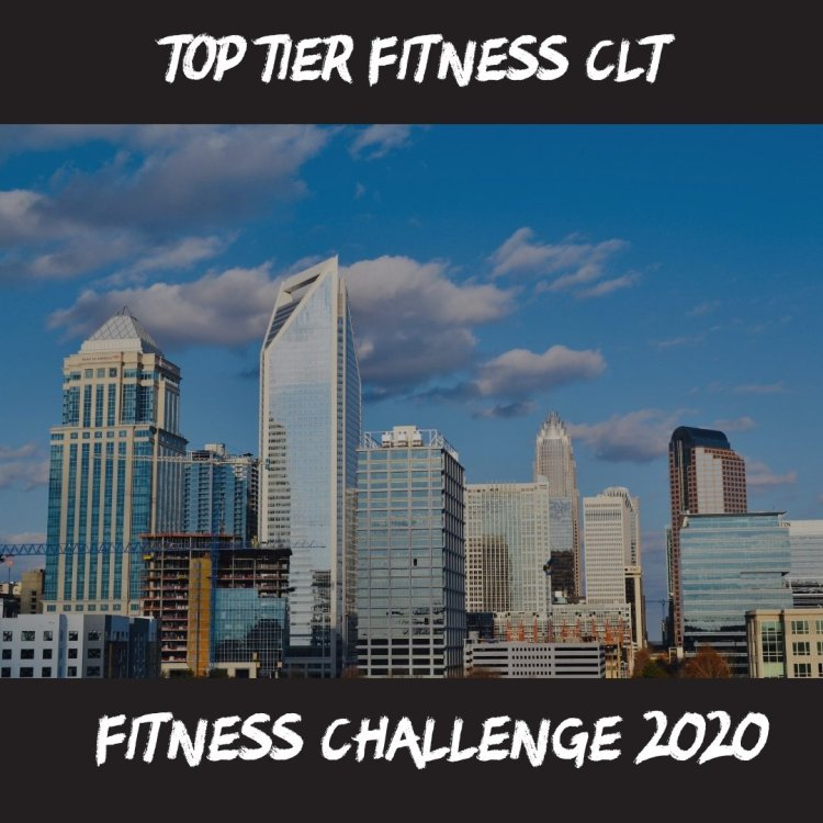 Top Tier Fitness CLT – 9 Week Kickoff to 2020 Fitness Challenge