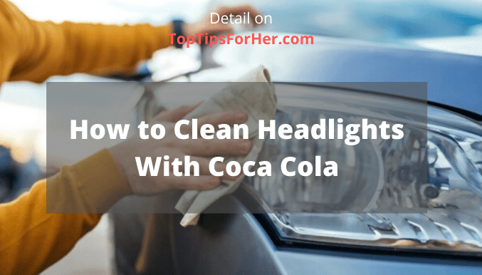 How to Clean Headlights With Coca Cola