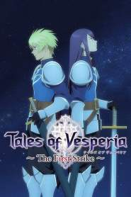 Tales of Vesperia ~The First Strike~ (2009)