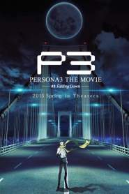 Persona 3 the Movie: #3 Falling Down (2015)