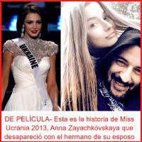 DE PELÍCULA- Esta es la historia de Miss Ucrania 2013, Anna Zayachkóvskaya que desapareció con el hermano de su esposo