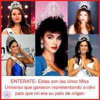 ENTÉRATE- Estas son las cinco Miss Universo que ganaron representando a otro país que no era su país de origen