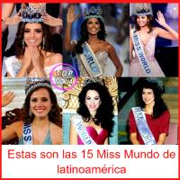 Estas son las 15 Miss Mundo de latinoamérica