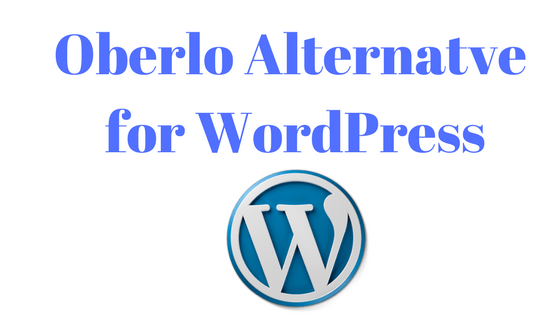 oberlo alternative for wordpress
