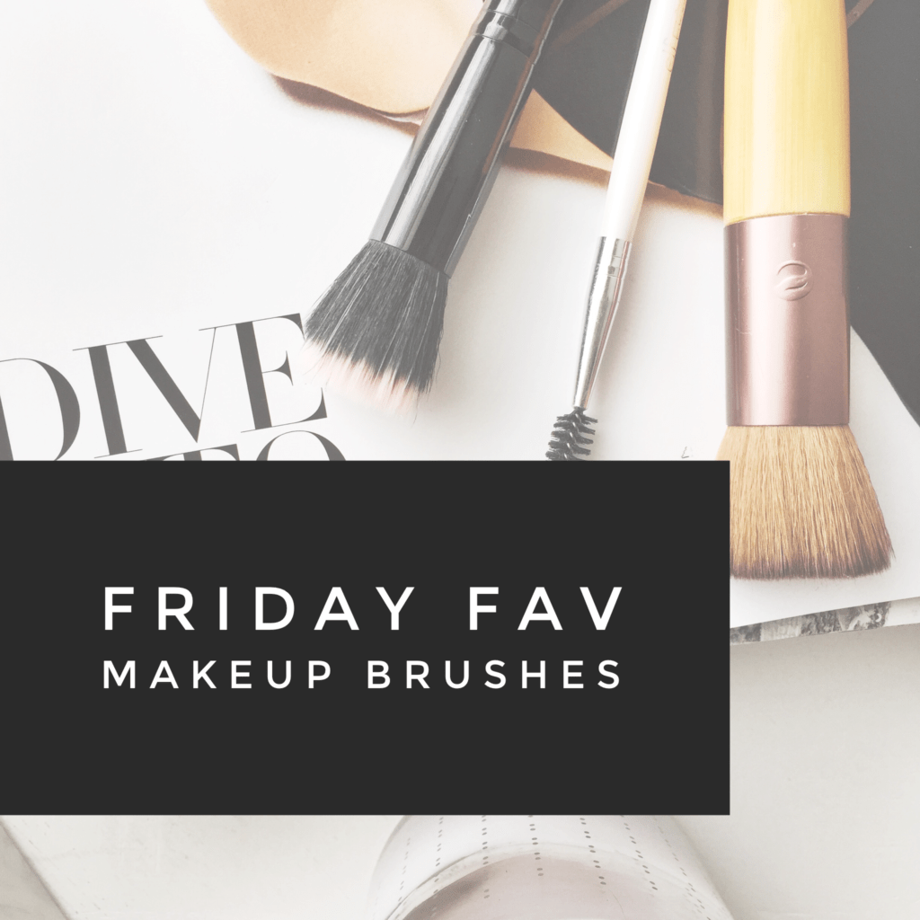 Friday Favorite: Makeup Brushes