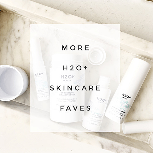 MORE H2O+ SKINCARE FAVES