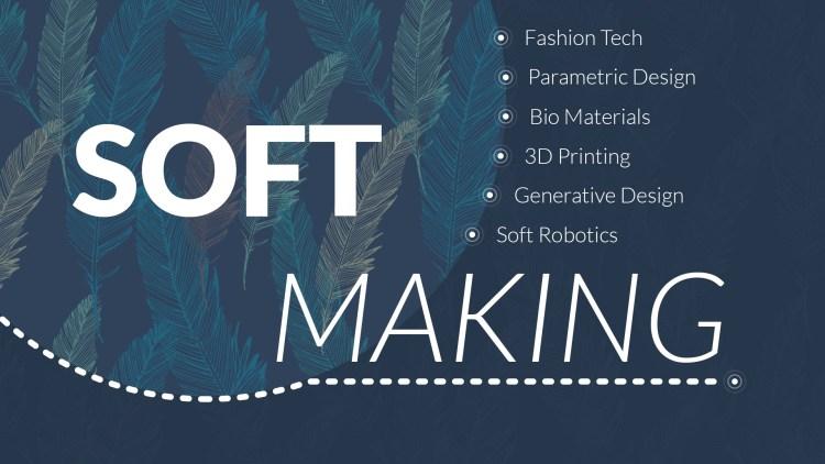 Soft Making
