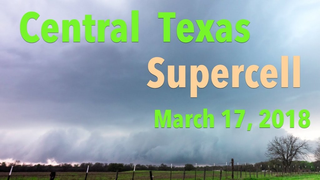 March 17, 2018 Storm Chase | Central Texas Supercell Chase