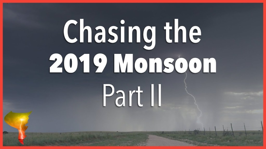 The 2019 Monsoon Storm Chase | In Search of Thunderstorm Electrical Discharges | Part II