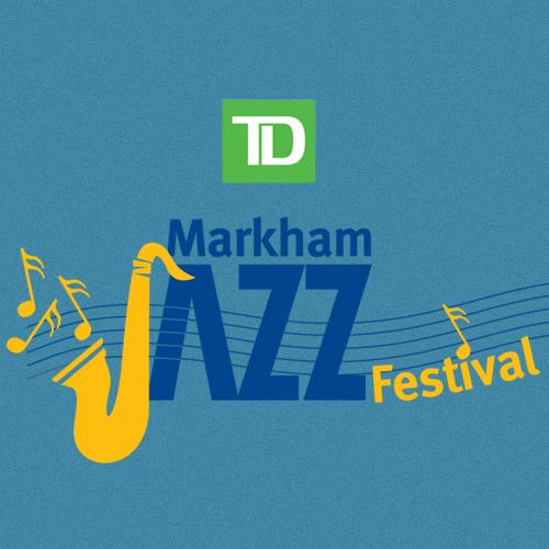 TD Markham Jazz Festival 2018