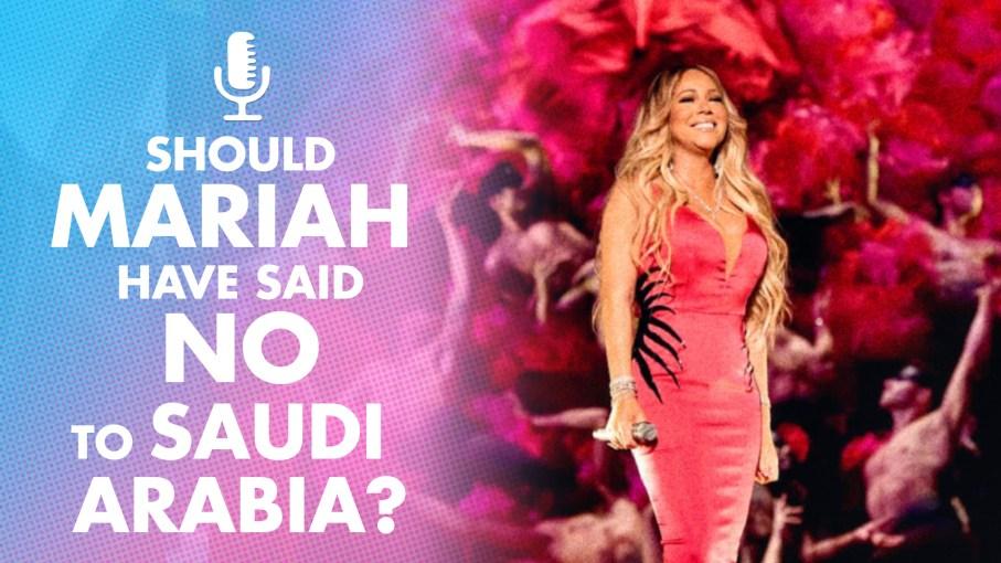 Should Mariah Have Said No to Saudi Arabia?