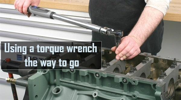 Using a torque wrench- the way to go