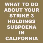 CA Strike 3 Holdings Subpoena
