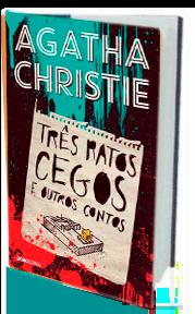 Três Ratos Cegos e outros contos, de Agatha Christie - Resenha de livro
