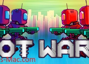Bot Wars MAC Game Free [Torrent Download]