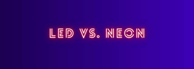 LED vs. Neon
