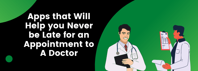 Never be Late for an Appointment to a Doctor