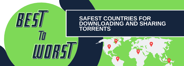 Safest Countries for Downloading and Sharing Torrents