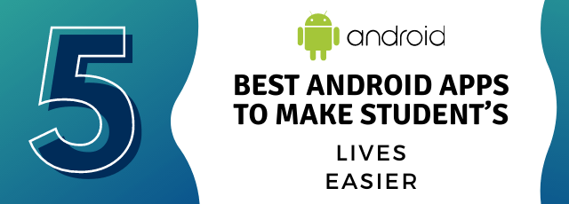 Android-apps-to-make-students-lives-easier