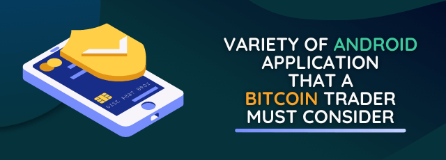 Variety of Bitcoin Android Apps