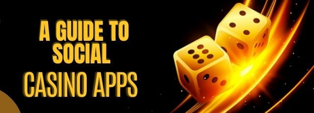 A Guide To Social Casino Apps