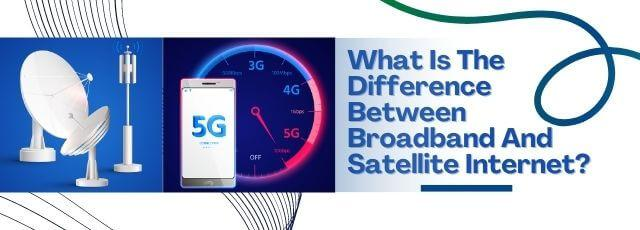 Difference Between Broadband And Satellite Internet