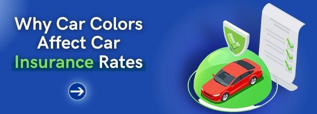 Why Car Colors Affect Car Insurance Rates